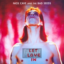 Let Love In - Nick Cave / The Bad Seeds