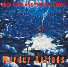 Murder Ballads - Nick Cave / The Bad Seeds