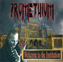 Welcome To The Institution - Promethium