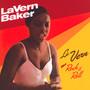 La Vern + Rock & Roll - Lavern Baker