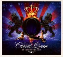 Choral Queen - Cirque Du Silence