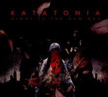 Night Is The New Day - Katatonia