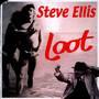 Loot - Steve Ellis