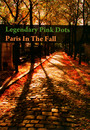 Paris In The Fall - The Legendary Pink Dots