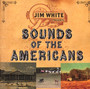 Sounds Of The Americans - Jim White