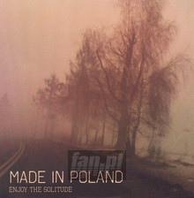 Enjoy The Solitude - Made In Poland