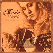 Busy Missing You - Frida Andersson