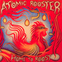 Home To Roost - Atomic Rooster