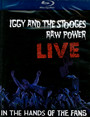 Raw Power Live: In The Hands Of Fans - Iggy Pop / The Stooges
