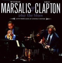 Play The Blues - Live From Jazz At Lincoln Center - Wynton Marsalis / Eric Clapton