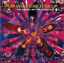 Looks Or The Lifestyle - Pop Will Eat Itself