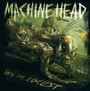 Unto The Locust - Machine Head