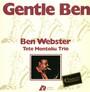 Gentle Ben - Ben Webster