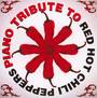 Piano Tribute - Tribute to Red Hot Chili Peppers