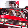 Klub 80 Mix Session 2 - Klub 80