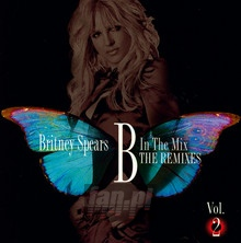 B In The Mix, The Remixes vol 2 - Britney Spears