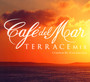 Cafe Del Mar - Terrace Mi - Cafe Del Mar