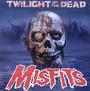 Twilight Of The Dead - Misfits