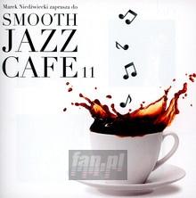 Smooth Jazz Cafe 11 - Marek  Niedźwiecki