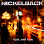 Here & Now - Nickelback