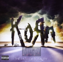 Path Of Totality - Korn