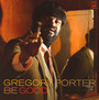 Be Good - Gregory Porter