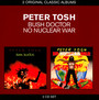 Bush Doctor/No Nuclear War - Classic Album Series - Peter Tosh