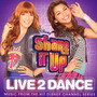 Shake It Up: Live 2 Dance  OST - V/A