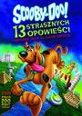 Scooby-Doo! 13 Strasznych Opowieści. Upiorne Hece Na Całym Ś - Scooby Doo!