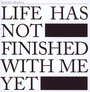 Life Has Not Finished With Me Yet - Piano Magic
