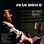 Quarenta Anos Depois - Joao Bosco