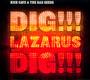 Dig, Lazarus, Dig!!! - Nick Cave / The Bad Seeds
