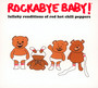 Rockabye Baby ! - Tribute to Red Hot Chili Peppers