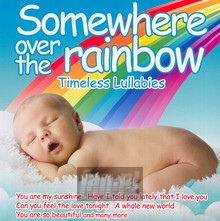 Somewhere Over The Rainbow-Timeless Lullabies - V/A