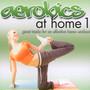 Aerobics At Home 1 - V/A