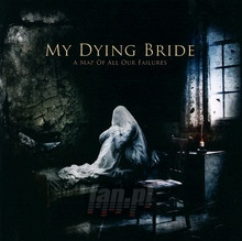 A Map Of All Our Failures - My Dying Bride