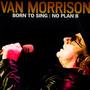 Born To Sing: No Plan B - Van Morrison