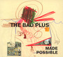 Made Possible - The Bad Plus