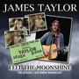 Feel The Moonshine - James Taylor
