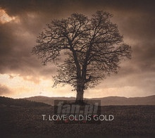 Old Is Gold - T.Love