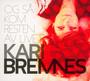 Og Sa Kom Resten Av Livet - Kari Bremnes