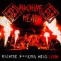 Machine F**King Head Live [Tour] - Machine Head