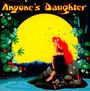 Anyone's Daughter - Anyone's Daughter