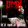 It's Not A Game - DMX