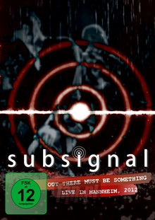 Out There Must Be Something - Subsignal