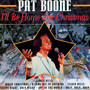 I'll Be Home For Christmas - Pat Boone
