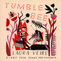 Tumble Bee - Laura Veirs