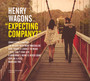 Expecting Company? - Henry Wagons