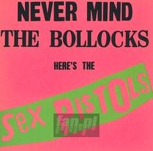 Never Mind The Bollocks, Here's The Sex Pistols - The Sex Pistols