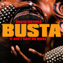 It Ain't Safe No More - Busta Rhymes